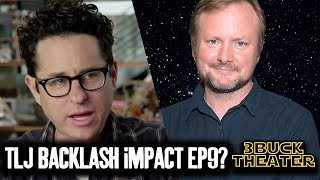 OF COURSE JJ ABRAMS WAS IMPACTED BY THE LAST JEDI BACKLASH