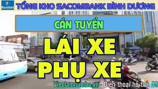 TUYỂN GẤP LƯƠNG CAO!!! Lái xe, Lơ Xe, Xếp Hàng tại Tổng kho ngân hàng Sacombank – Bình Dương