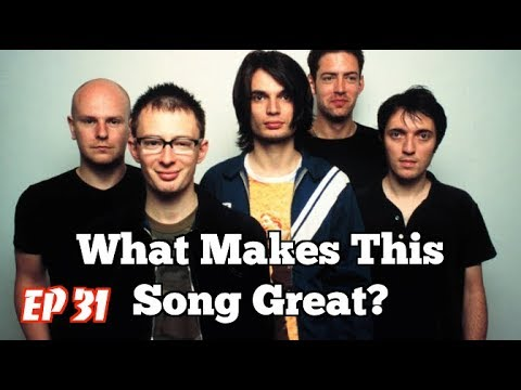 What Makes This Song Great? Ep.31 RADIOHEAD