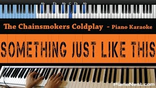 The Chainsmokers & Coldplay - Something Just Like This - LOWER Key (Piano Karaoke / Sing Along)