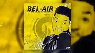 Chris Leão & Geminix - Bel Air (REMIX)