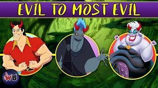 Disney Villains: Evil to Most Evil 👿