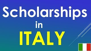 Scholarships in Italy for International Students (Bachelors and Masters), Study in Italy