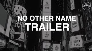 'No Other Name' Album Trailer | Hillsong