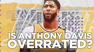 Is Anthony Davis OVERRATED?