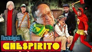 CHESPIRITO (Criador de CHAVES e CHAPOLIN) - Nostalgia