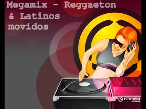 MEGAMIX - REGGAETON & LATINOS MOVIDOS