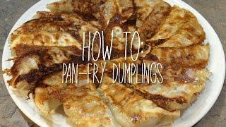 How to Pan-Fry Dumplings