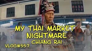 My Thai Market Nightmare. Chiang Rai Thailand. เชียงราย