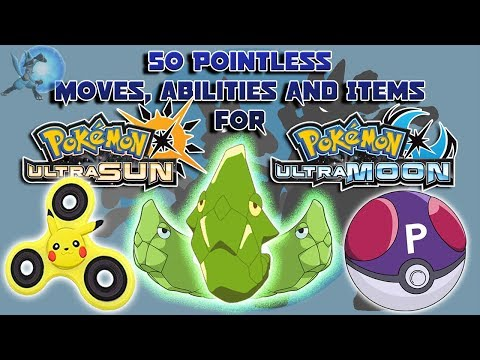 50 Pointless Moves, Abilities and Items for Pokémon Ultra Sun & Ultra Moon