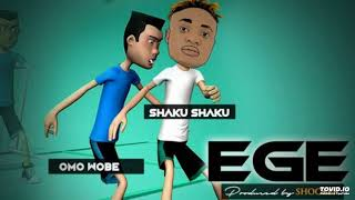 [MUSIC] DANNY S – EGE (OMO WOBE VS SHAKU SHAKU)   @DANNYS9JA