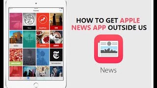 How To Get Apple News App Outside US