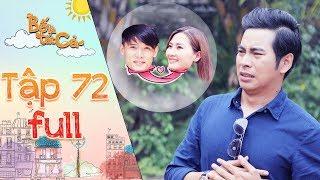 Bố là tất cả | tập 72 full: Hoàng Khang phát hiện Minh Thảo nói dối mình để đi hẹn hò với Thanh Tùng