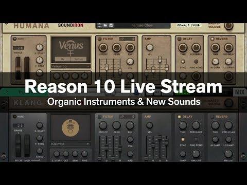 Reason 10 Live Stream #3: Organic Instruments & Sounds