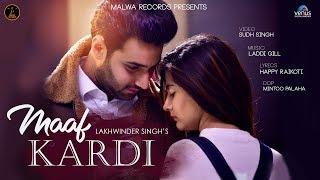 Maaf Kardi – Lakhwinder Singh – Happy Raikoti