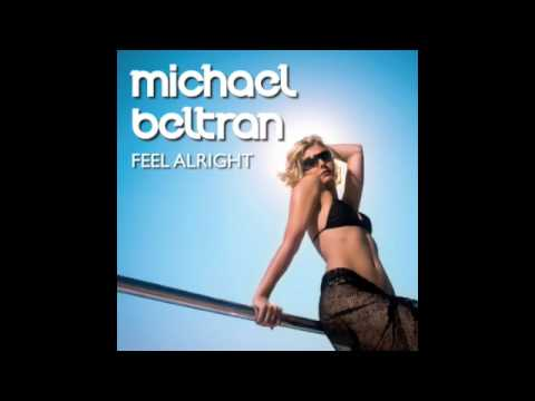 Michael Beltran - Feel Alright