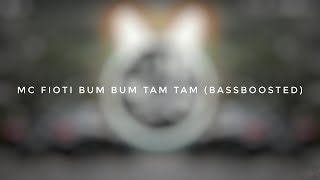 MC Fioti - Bum Bum Tam Tam[BassBoosted]