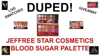 DUPED! JEFFREE STAR BLOOD SUGAR PALETTE - LIVE SWATCHES & GIVEAWAY