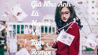 Liên Khúc Nonstop Nhạc Trẻ Remix Sôi Động 2016 - Giá Như Anh Là Người Vô Tâm  Remix #11