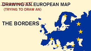 Drawing an European Map | From my Memory | The Borders #2