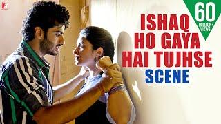 Scene: Ishaq Ho Gaya Hai Tujhse | Ishaqzaade | Arjun Kapoor | Parineeti Chopra