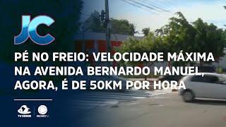 Pé no freio: Velocidade máxima na avenida Bernardo Manuel, agora, é de 50km por hora