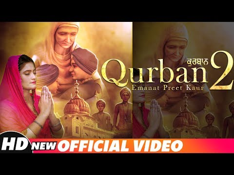 Qurban 2 (Full Video) Emanat Preet Kaur