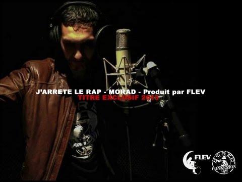 J ARRÊTE LE RAP-MORAD-PRODUIT PAR FLEV-TITRE EXCLUSIVE 2013