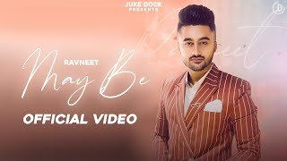 May Be – Ravneet Video HD