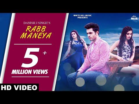 Rabb Maneya (Full Video) Danish J Singh ft. Raashi Sood, Kanika Mann