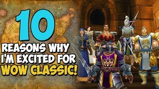 10 Reasons Why I'm Excited For WoW Classic