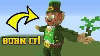 IS THAT A LEPRECHAUN?!? BURN HIM!!!
