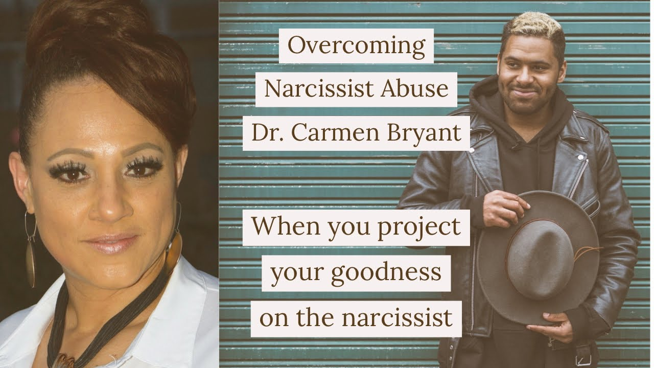 When you project your goodness on the narcissist