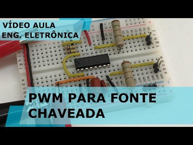 PWM PARA FONTE CHAVEADA | Vídeo Aula #184