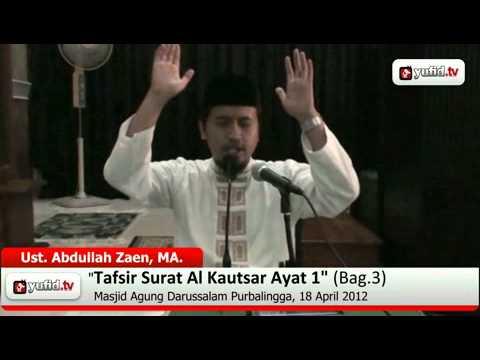 Pengajian Tafsir Al-Quran Surat Al Kautsar Ayat 1 Bagian 3 - Ustadz Abdullah Zaen