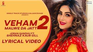 Veham 2 – Shehnaz Gill – Joban Sandhu Video HD