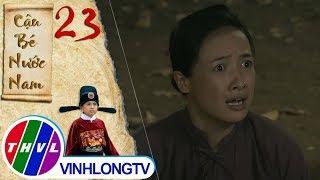 THVL   Cậu bé nước Nam - Tập 23[2]: Sửu hoảng sợ khi chứng kiến nhà Vua biến mất trước mặt mình