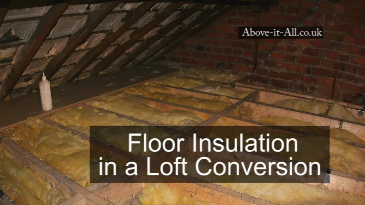 Floor Insulation In A Loft Conversion Uk Youtube