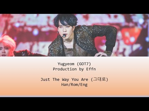 Yugyeom (GOT7) - The Way You Are (그대로) Lyrics [Han/Rom/Eng]