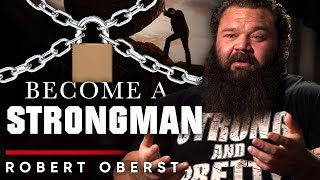 ROBERT OBERST - HOW TO BECOME A STRONGMAN | London Real