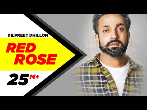 Dilpreet Dhillon - Red Rose (Official Video) Parmish Verm