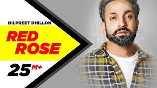 Red Rose – Dilpreet Dhillon Video HD