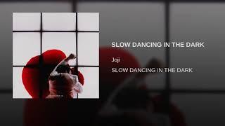 SLOW DANCING IN THE DARK
