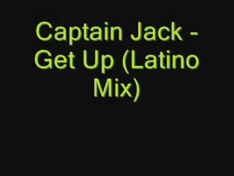 Captain Jack - Get Up (Latino Mix).wmv