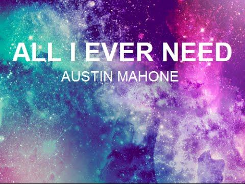 Austin Mahone - All I Ever Need Lyrics