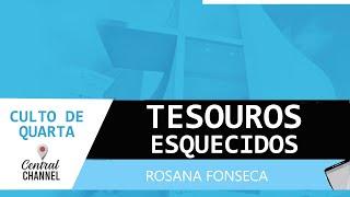 29/07/20 - TESOUROS ESQUECIDOS - Rosana Fonseca