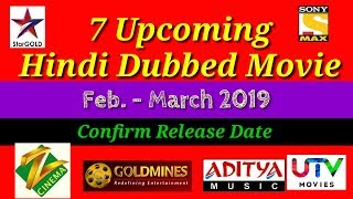 Top 7 Upcoming South Hindi Dubbed Movie Feb. - March 2019 | Release Date Confirm
