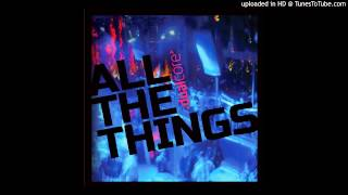 """Dual Core - """"All The Things"""""""