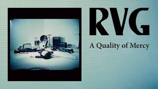 RVG - 'A Quality of Mercy' (Official Audio)