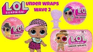 Unboxing LOL Surprise Series 4 Wave 2 Under Wraps Tots Pets and LIL Sisters